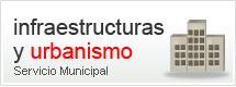 Infraestructuras y urbanismo. Servicio Municipal