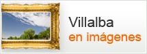 Villalba en imágenes